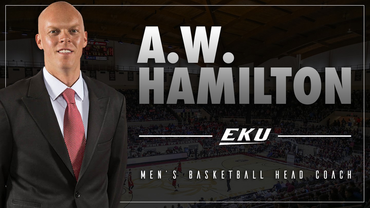 A.W. Hamilton Hired to Lead EKU Men's Basketball Program